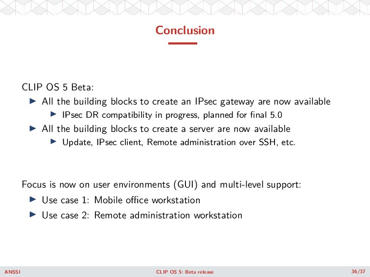 Conclusion CLIP OS 5 Beta: ◮ All the building b...