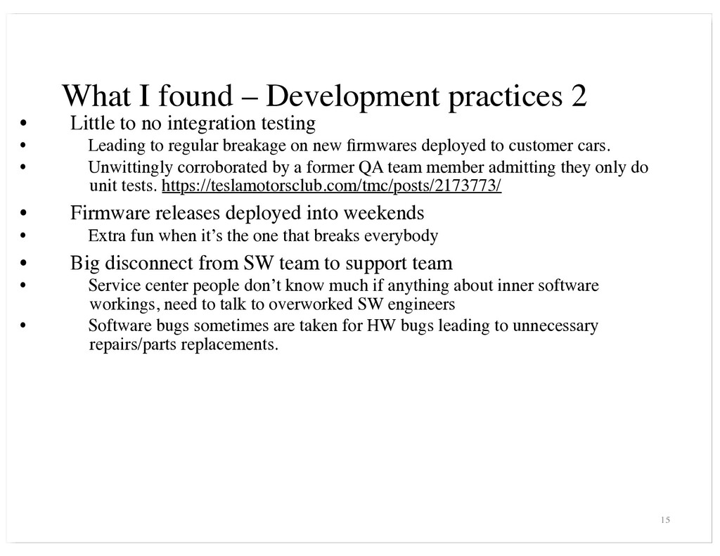 What I found – Development practices 2 • Little...