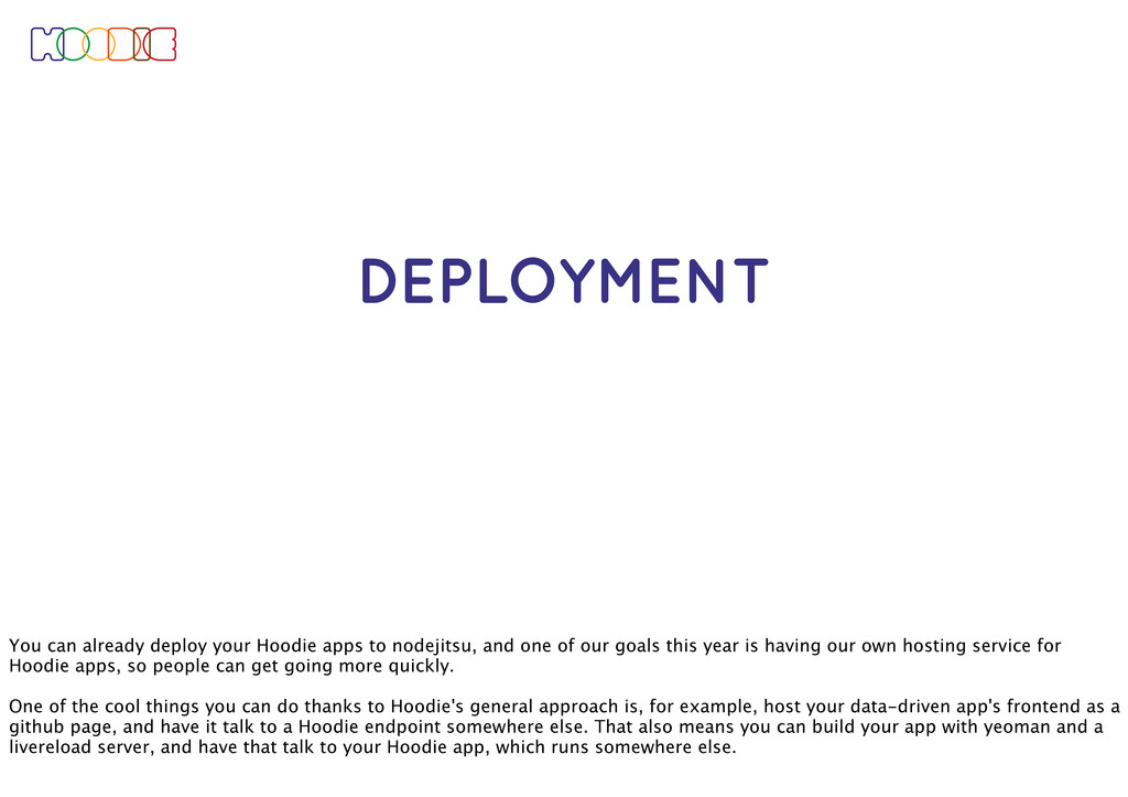 DEPLOYMENT You can already deploy your Hoodie a...