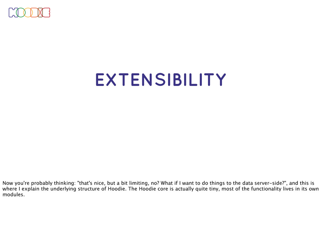"EXTENSIBILITY Now you're probably thinking: ""th..."