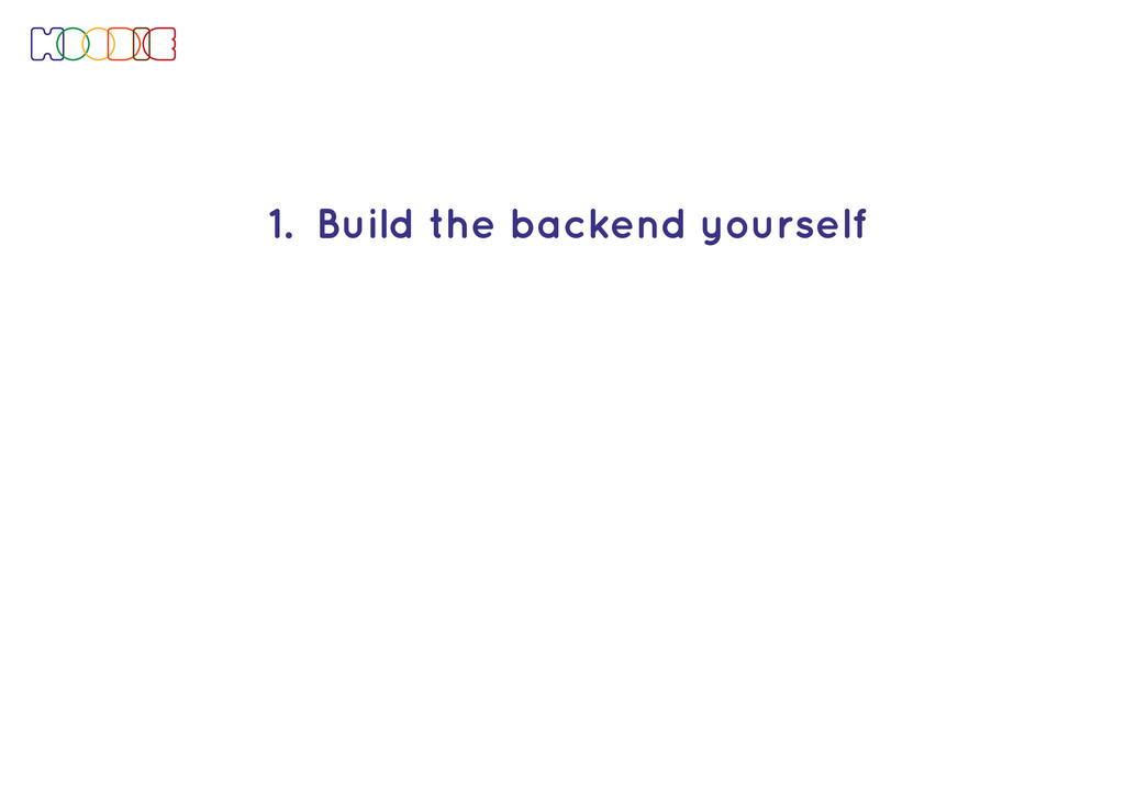 1. Build the backend yourself