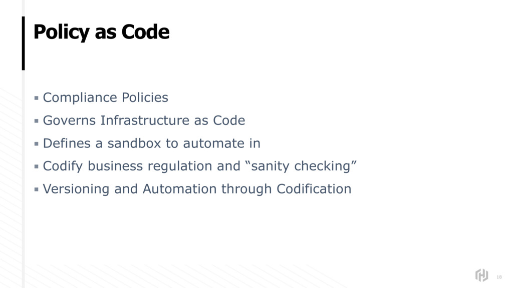 Policy as Code 18 ▪ Compliance Policies ▪ Gover...