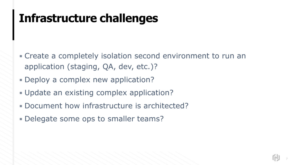 Infrastructure challenges ▪ Create a completely...