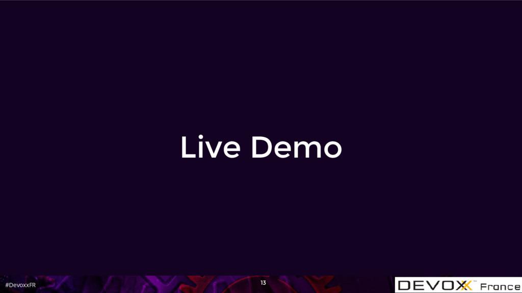 #DevoxxFR Live Demo 13