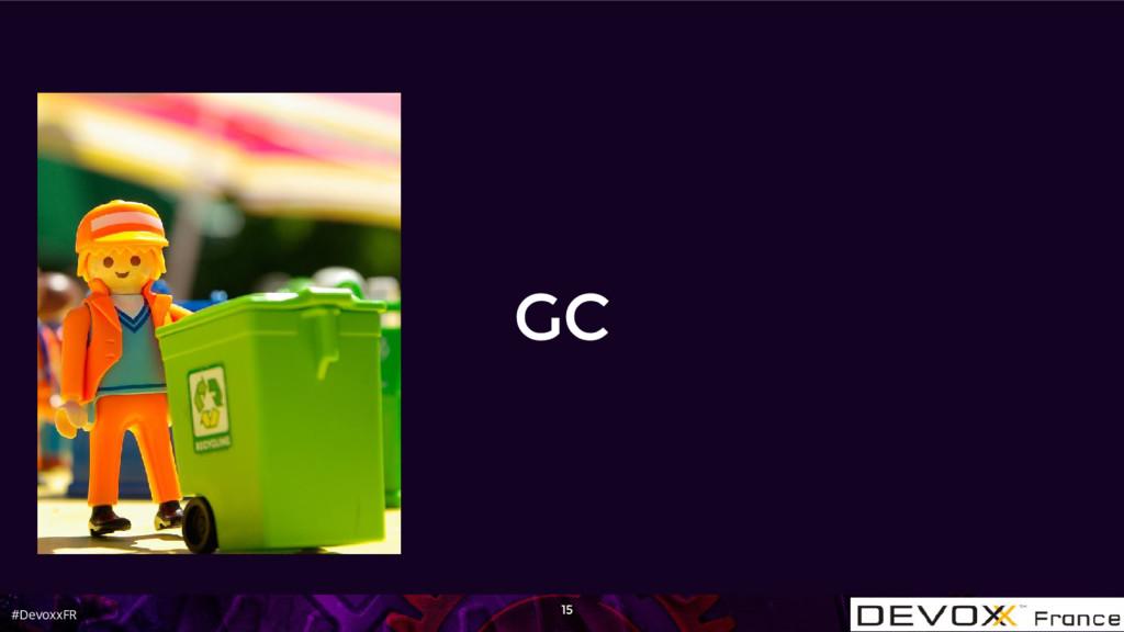 #DevoxxFR GC 15