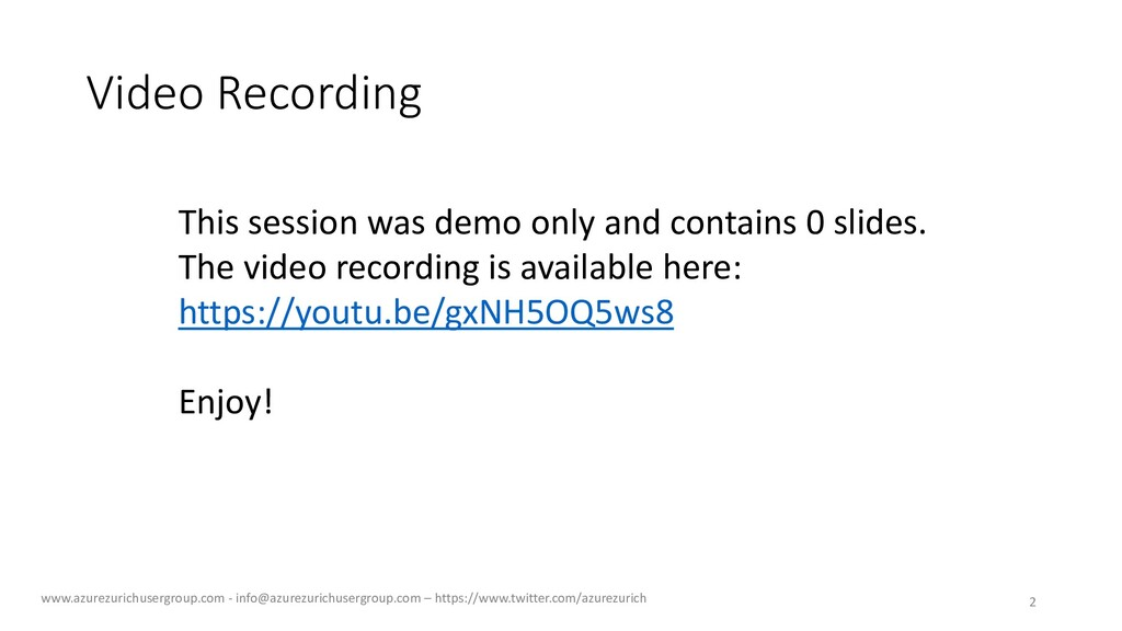 Video Recording This session was demo only and ...
