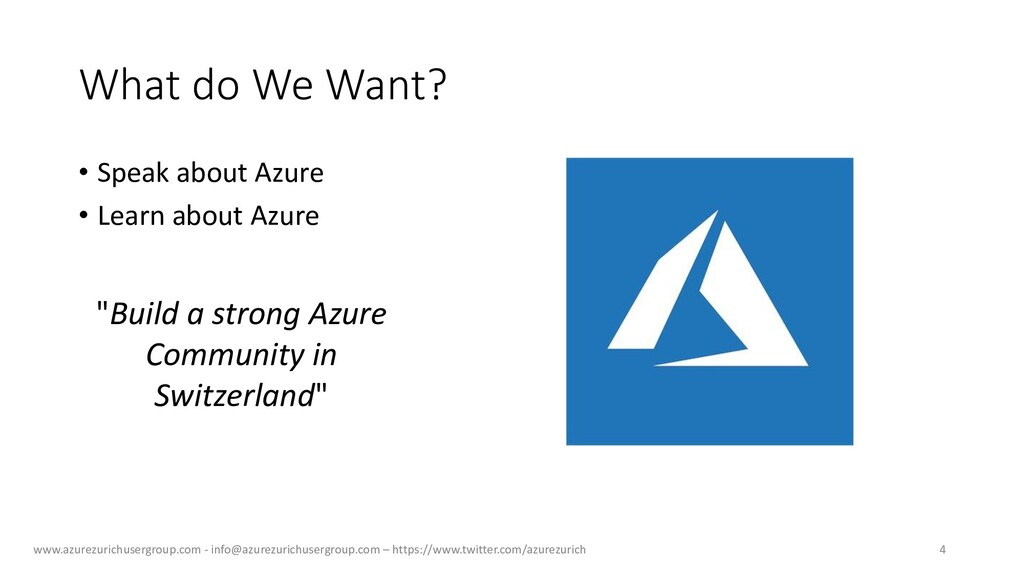 What do We Want? • Speak about Azure • Learn ab...