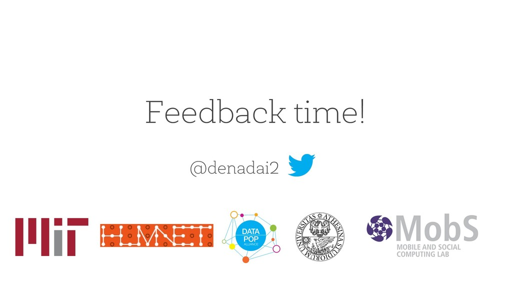 Feedback time! @denadai2