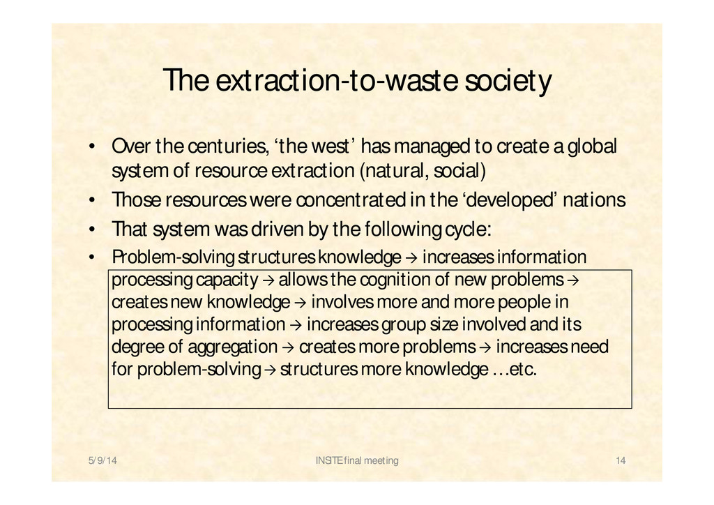 The extraction-to-waste society • Over the cent...