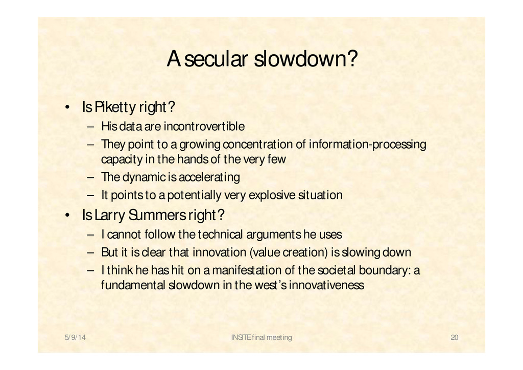 A secular slowdown? • Is Piketty right? – His d...