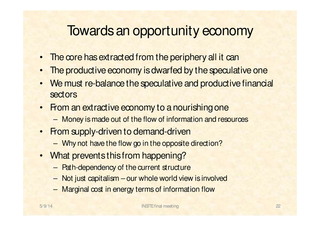 Towards an opportunity economy • The core has e...