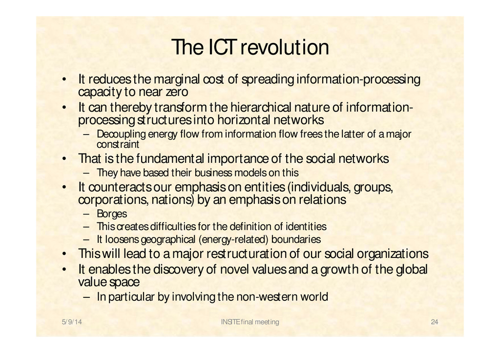 The ICT revolution • It reduces the marginal co...