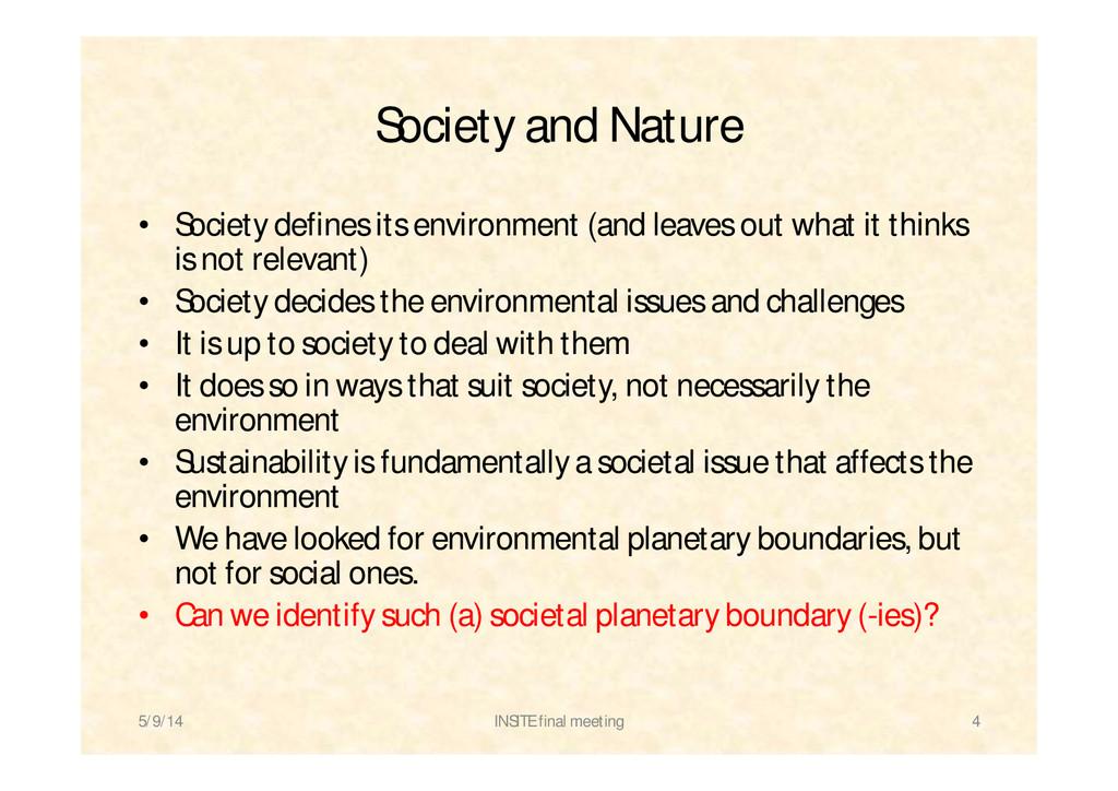 Society and Nature • Society defines its enviro...