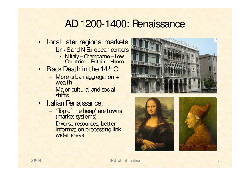 AD 1200-1400: Renaissance • Local, later region...