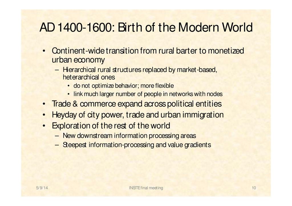 AD 1400-1600: Birth of the Modern World • Conti...