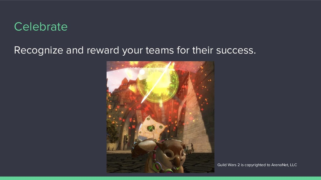 Celebrate Recognize and reward your teams for t...