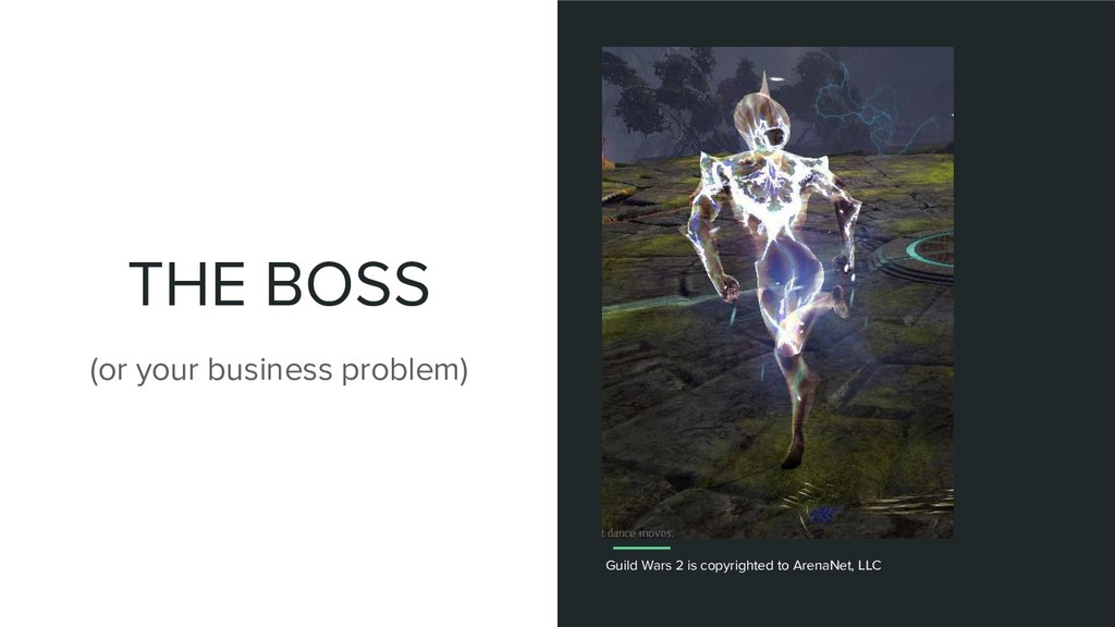 THE BOSS (or your business problem) Guild Wars ...