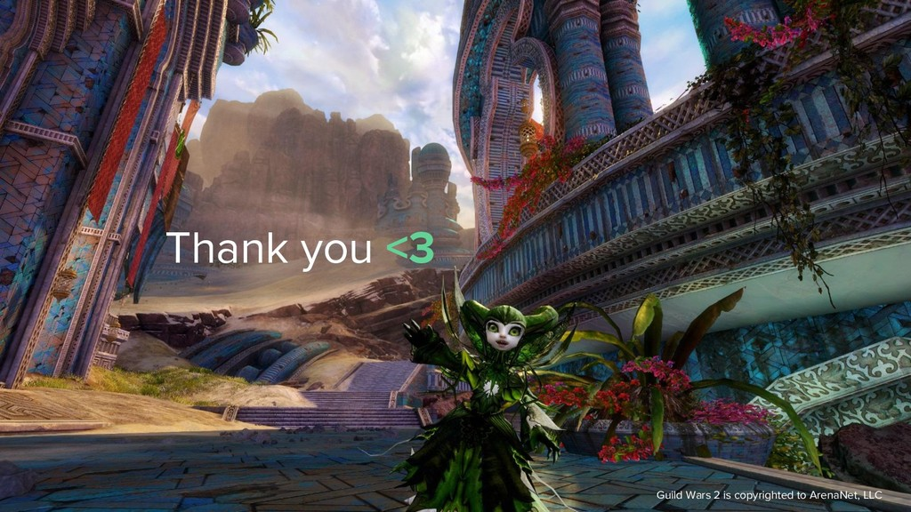 Thank you <3 Guild Wars 2 is copyrighted to Are...