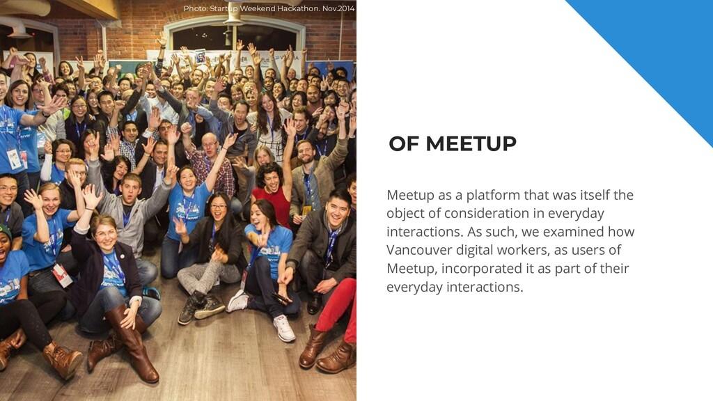 OF MEETUP Meetup as a platform that was itself ...