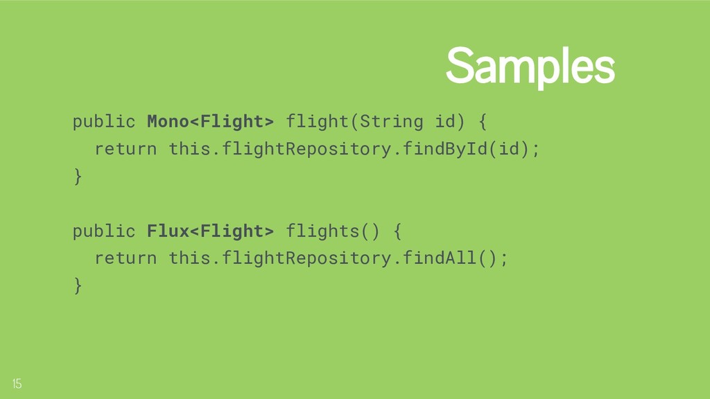 15 Reactor Types public Mono<Flight> flight(Str...