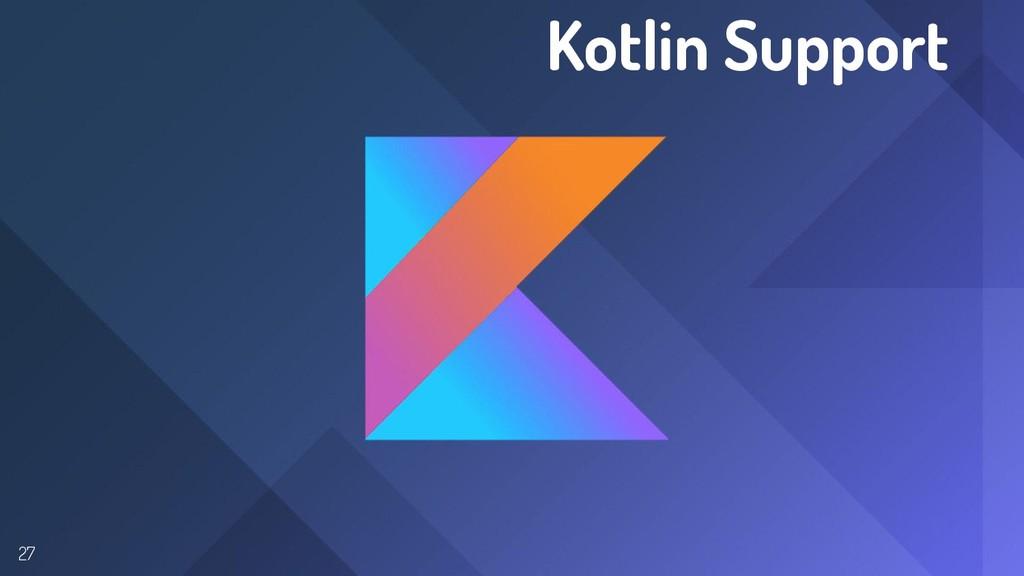 Kotlin Support 27