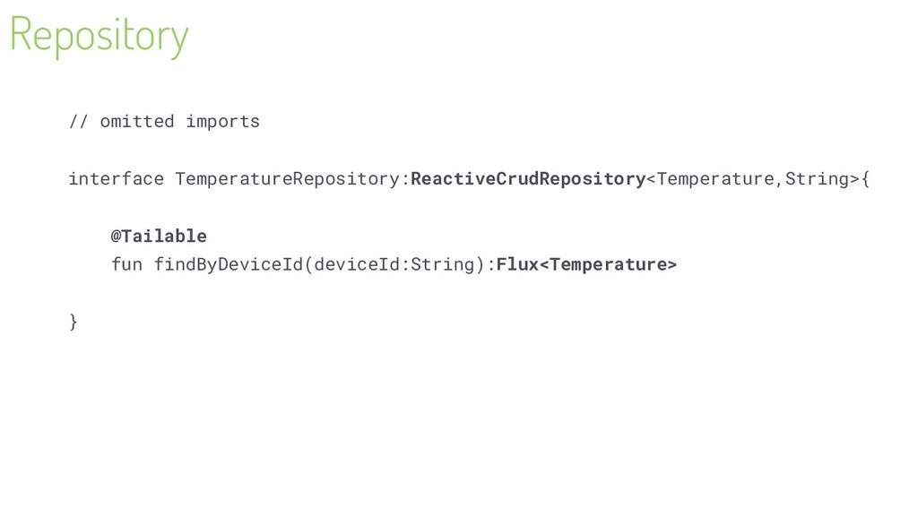 Repository // omitted imports interface Tempera...