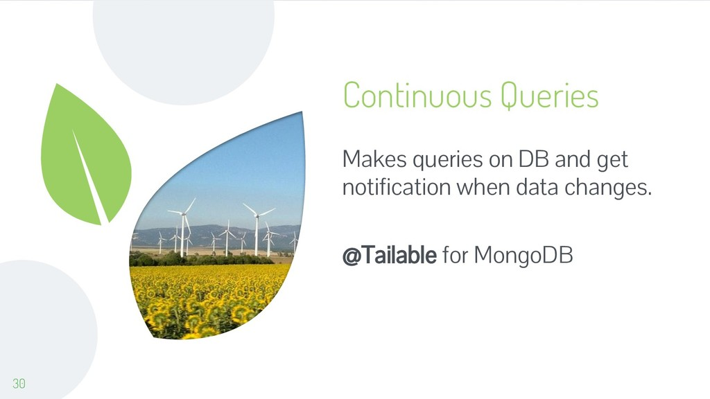 Continuous Queries Makes queries on DB and get ...
