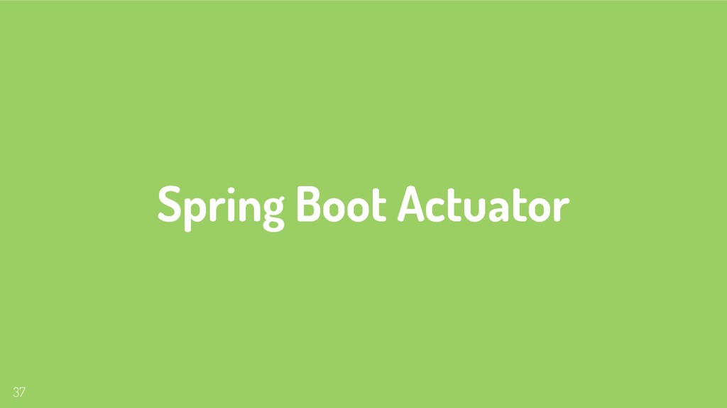 Spring Boot Actuator 37