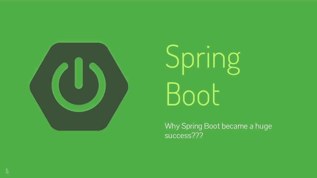 Spring Boot Why Spring Boot became a huge succe...