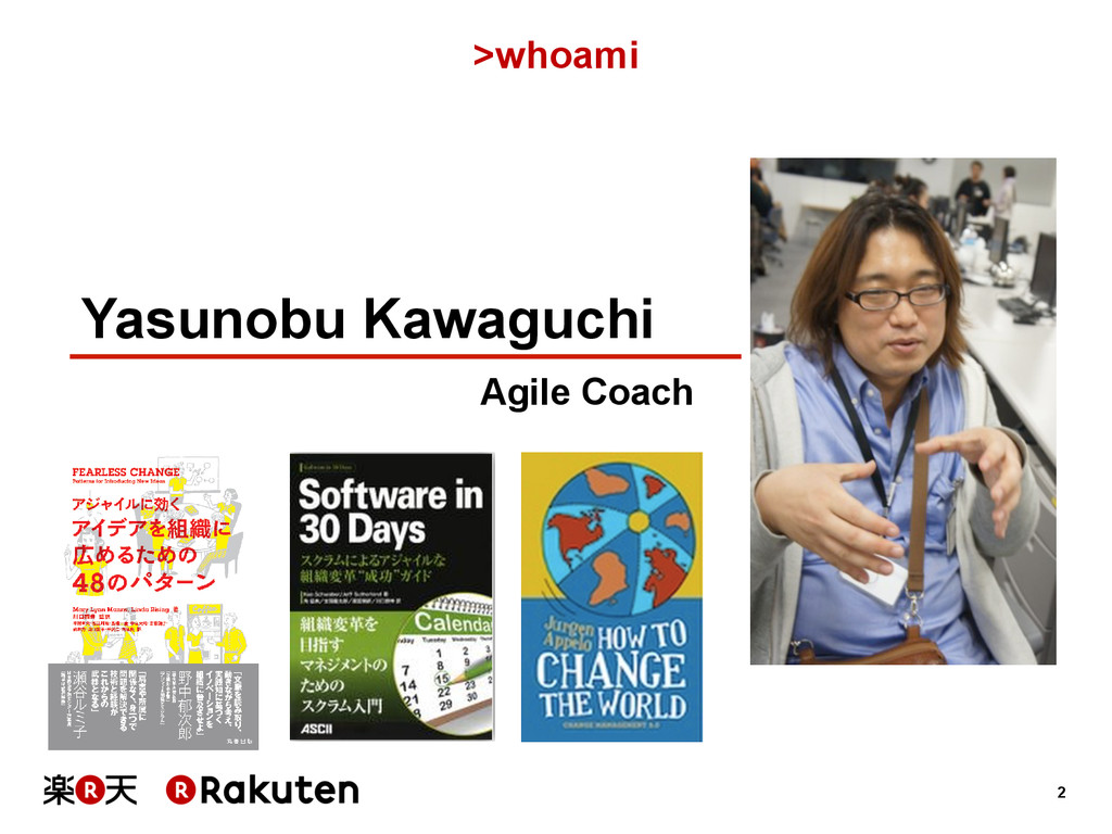 2 >whoami Yasunobu Kawaguchi Agile Coach