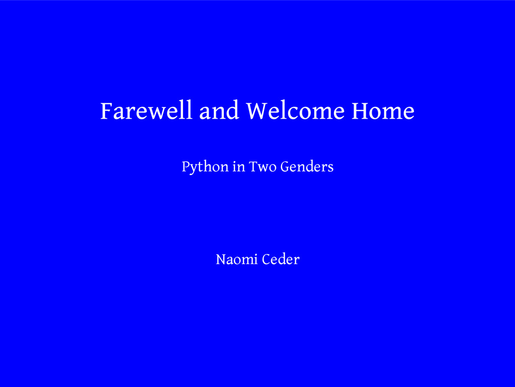 Farewell and Welcome Home Python in Two Genders...