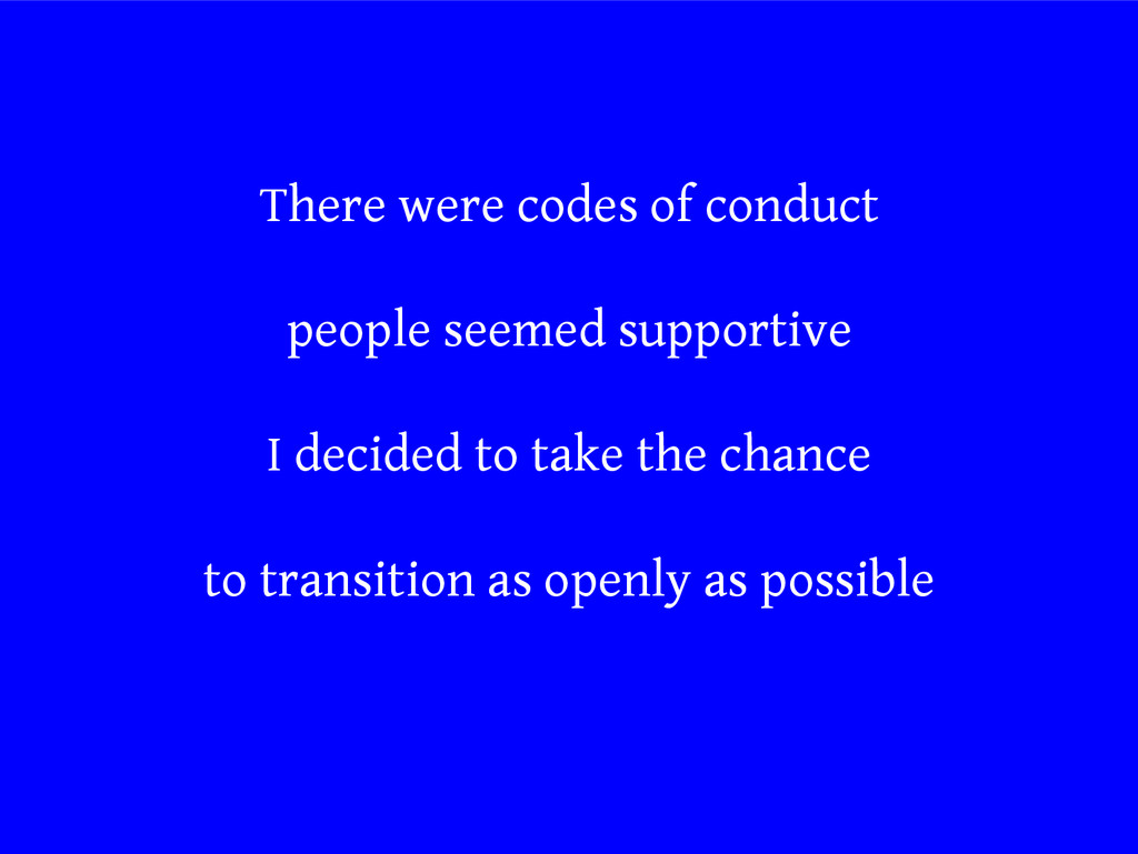 There were codes of conduct people seemed suppo...