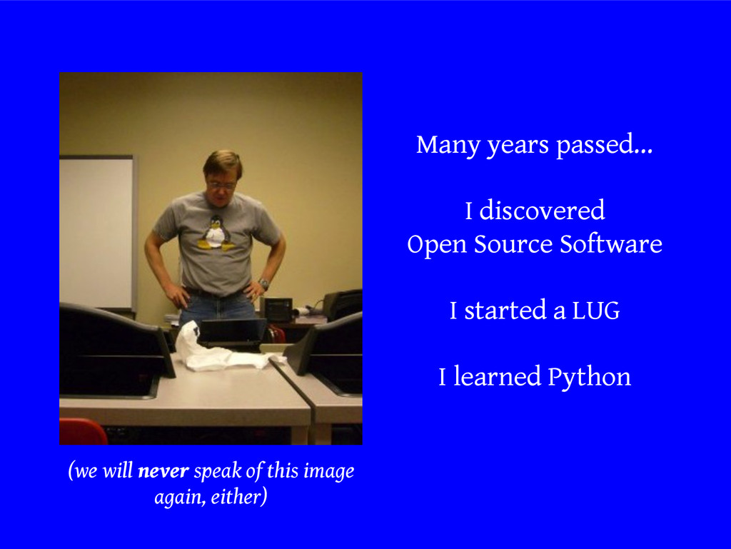 Many years passed... I discovered Open Source S...