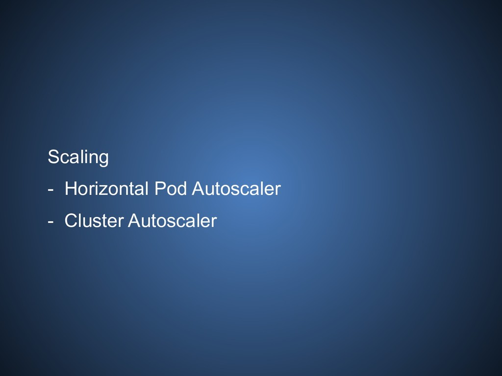 Scaling - Horizontal Pod Autoscaler - Cluster A...