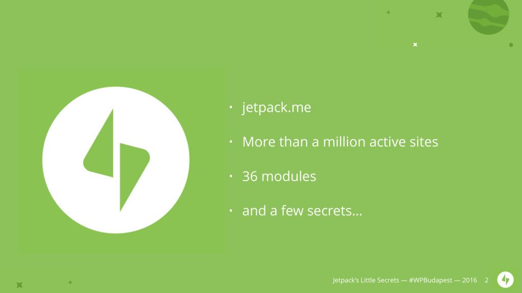 Jetpack's Little Secrets — #WPBudapest — 2016 •...