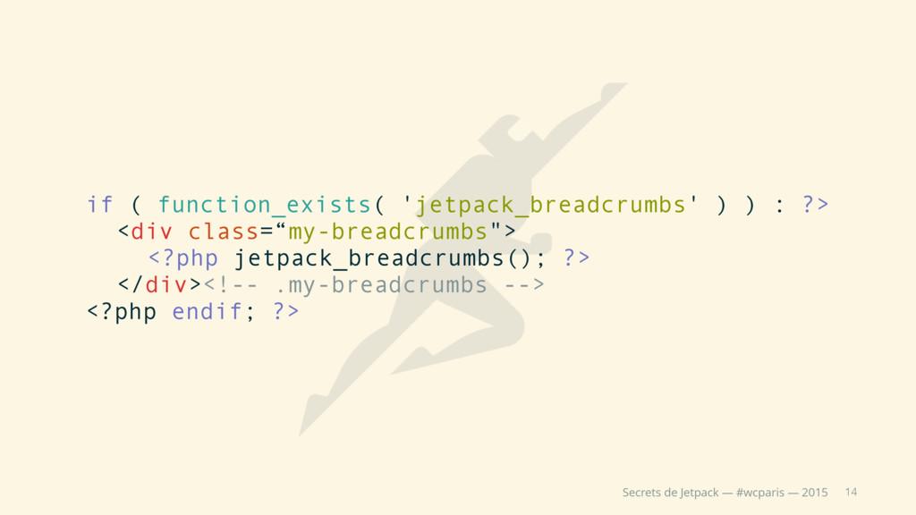 14 Secrets de Jetpack — #wcparis — 2015 if ( fu...