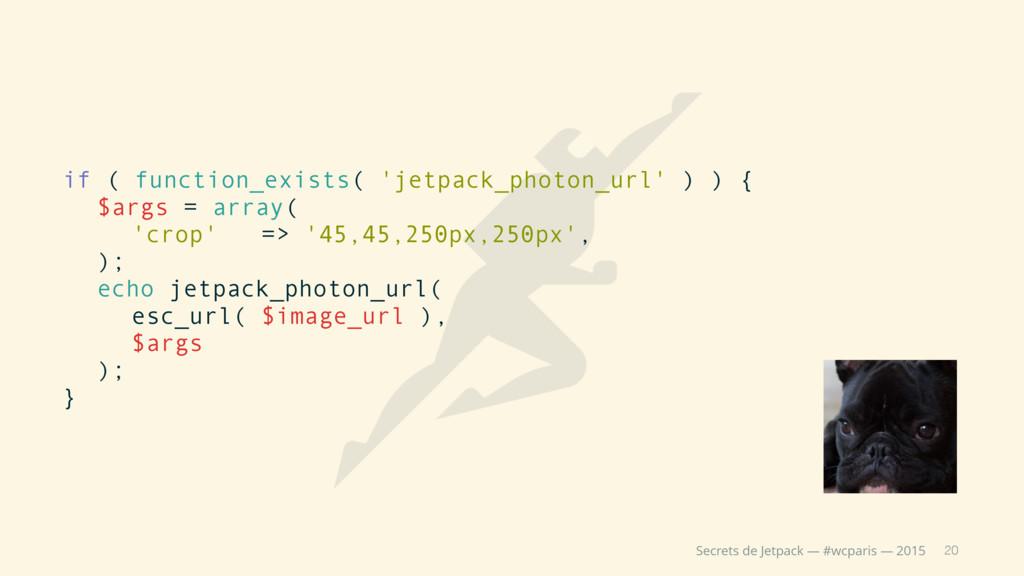 20 Secrets de Jetpack — #wcparis — 2015 if ( fu...
