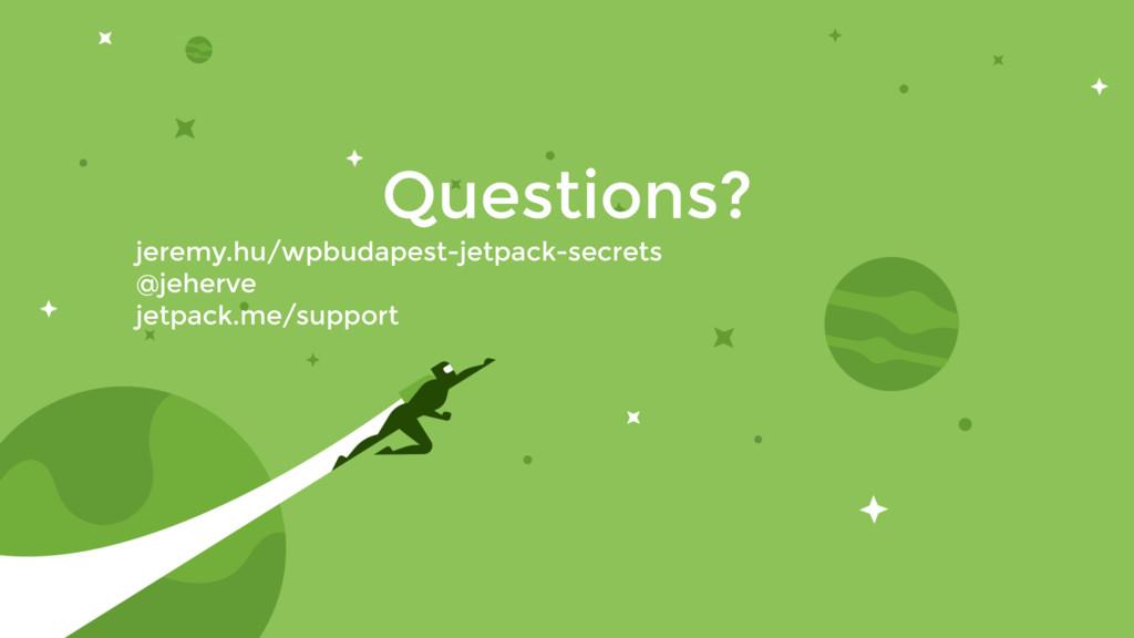 Questions? jeremy.hu/wpbudapest-jetpack-secrets...