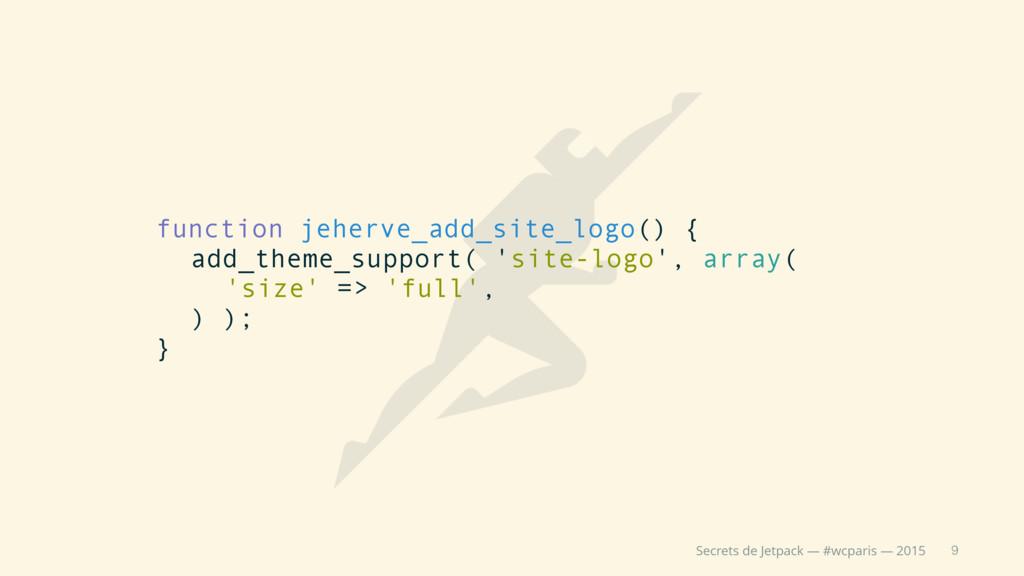 9 Secrets de Jetpack — #wcparis — 2015 function...