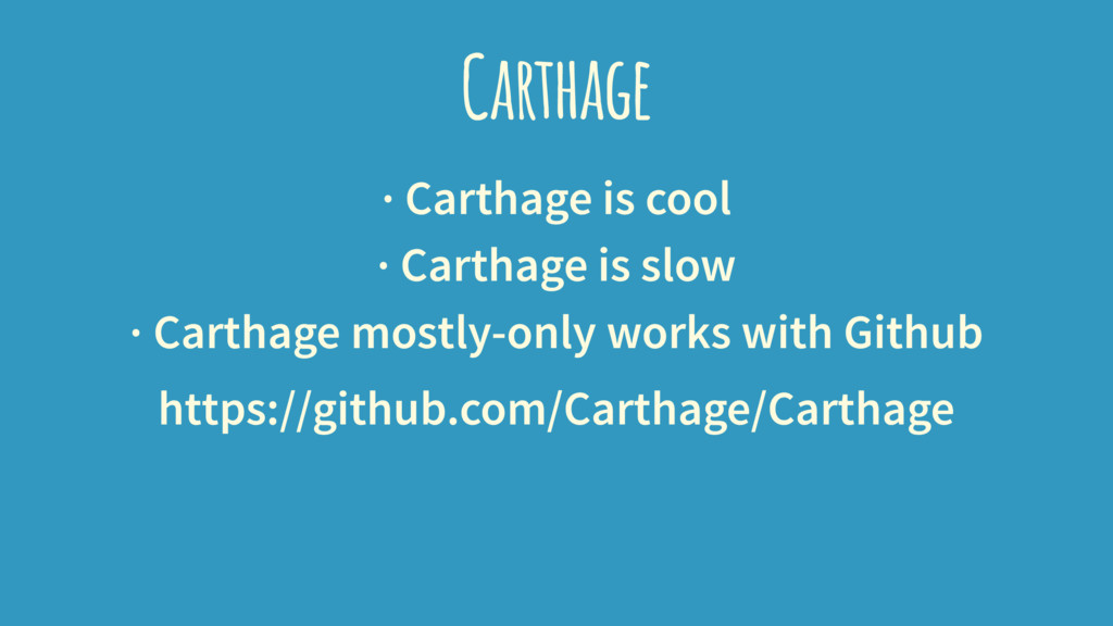 Carthage · Carthage is cool · Carthage is slow ...
