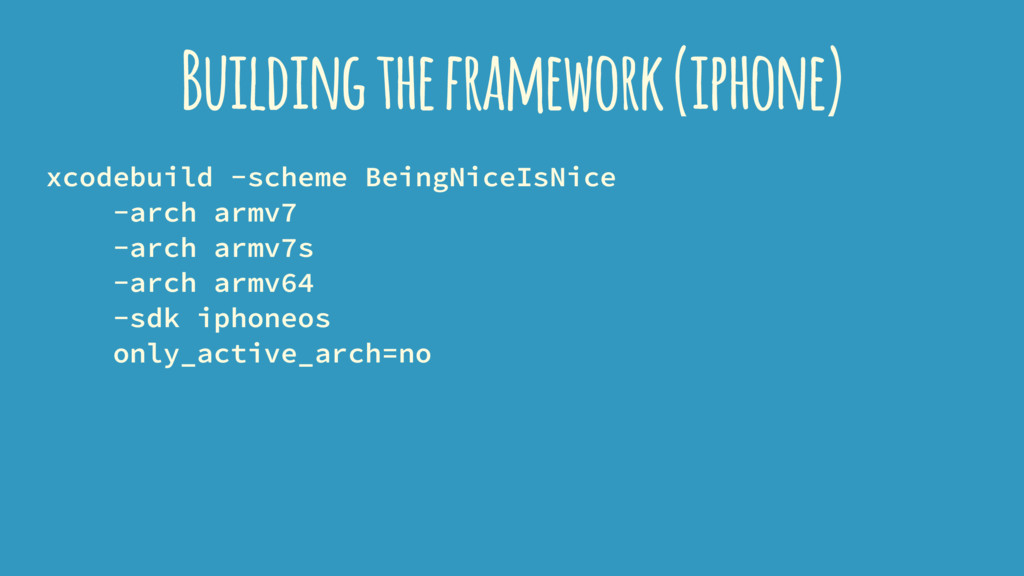 Building the framework (iphone) xcodebuild -sch...
