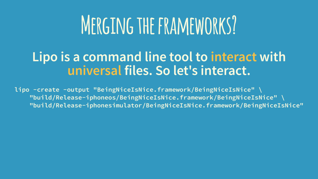 Merging the frameworks? Lipo is a command line ...