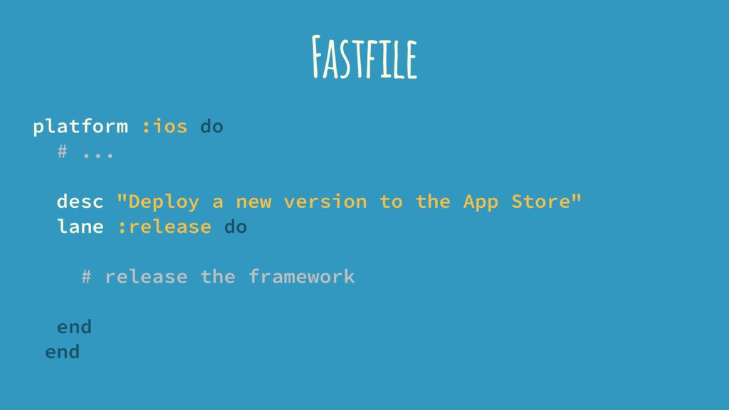 "Fastfile platform :ios do # ... desc ""Deploy a ..."