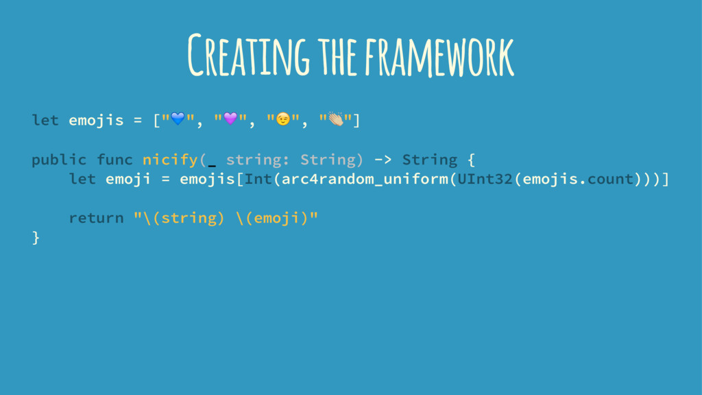"Creating the framework let emojis = [""!"", """""", ..."