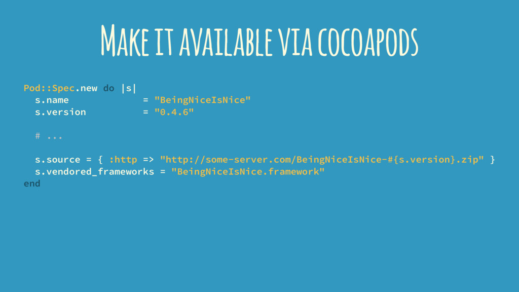 Make it available via cocoapods Pod::Spec.new d...
