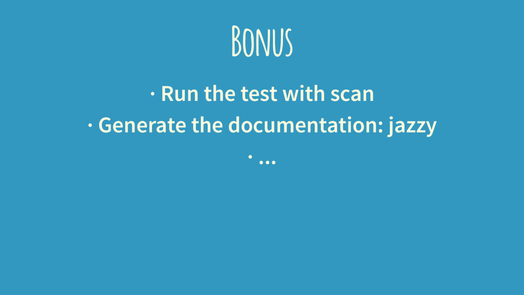 Bonus · Run the test with scan · Generate the d...