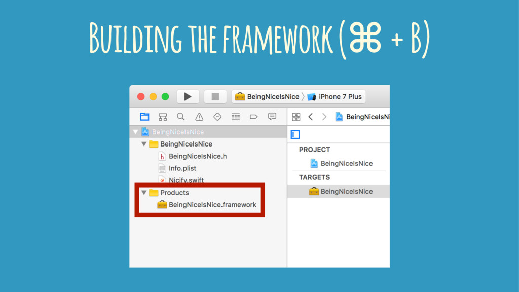 Building the framework (⌘ + B)