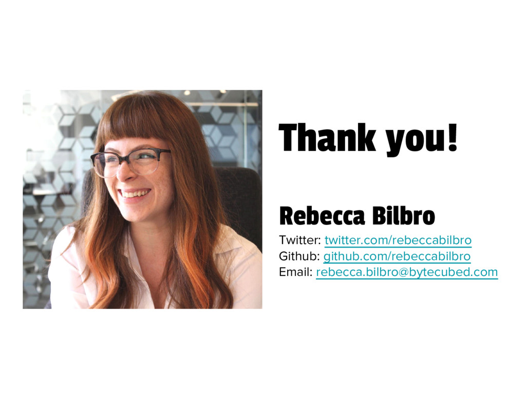 Thank you! Rebecca Bilbro Twitter: twitter.com/...