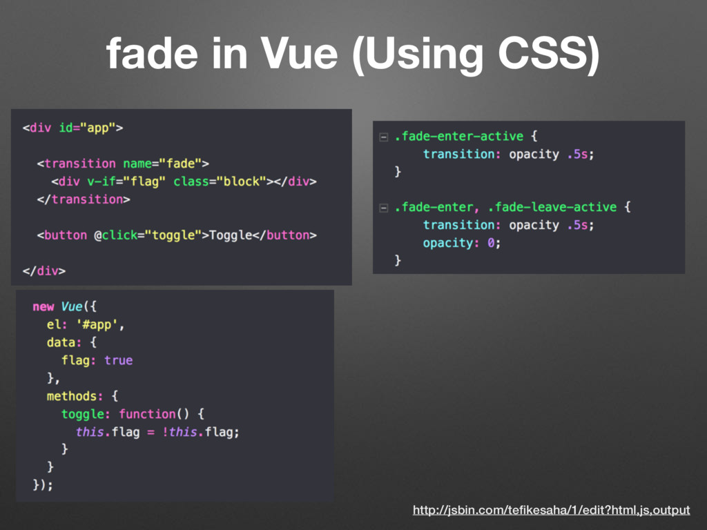fade in Vue (Using CSS) http://jsbin.com/tefikes...