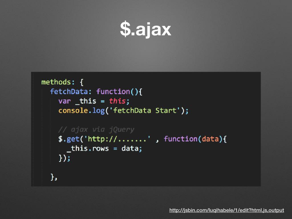 $.ajax http://jsbin.com/luqihabele/1/edit?html,...